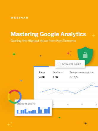 Mastering Google Analytics & Getting the Most From Your Analytics Webinar