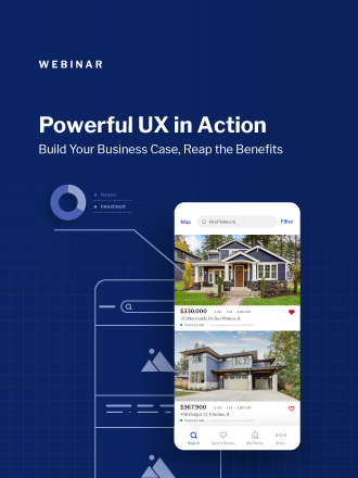 Powerful UX in Action: Build Your Business Case, Reap the Benefits
